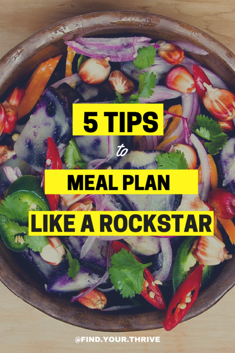 Wanna meal plan like a rockstar? These 5 tips will help you get there!