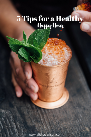 5 Tips for a Healthy Happy Hour